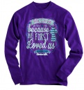 We Love Because He Loved Us First, Long Sleeve Shirt, Purple, Large