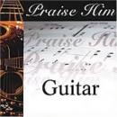 Praise Him: Guitar